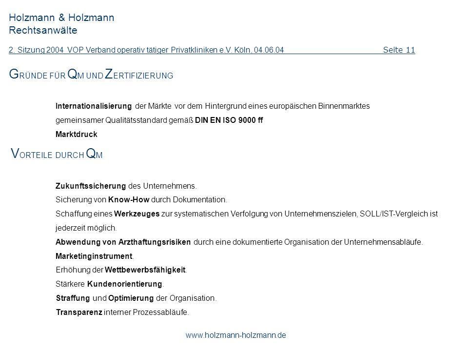 Holzmann & Holzmann Rechtsanwälte 2. Sitzung 2004 VOP Verband operativ tätiger Privatkliniken e.V. Köln, 04.06.04 Seite 11 www.holzmann-holzmann.de G