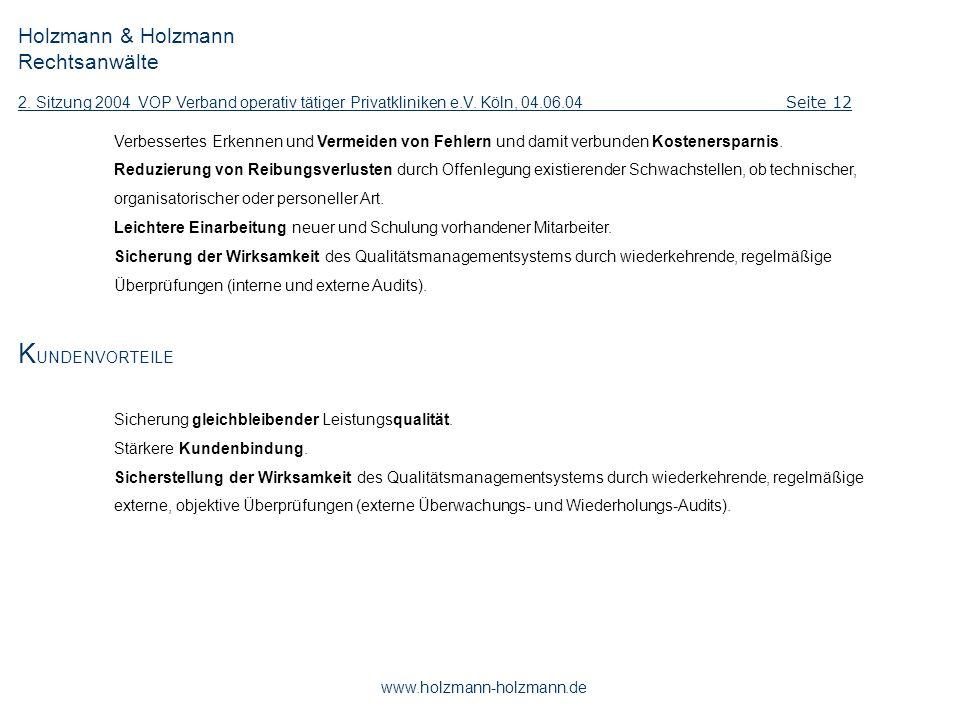 Holzmann & Holzmann Rechtsanwälte 2. Sitzung 2004 VOP Verband operativ tätiger Privatkliniken e.V. Köln, 04.06.04 Seite 12 www.holzmann-holzmann.de Ve