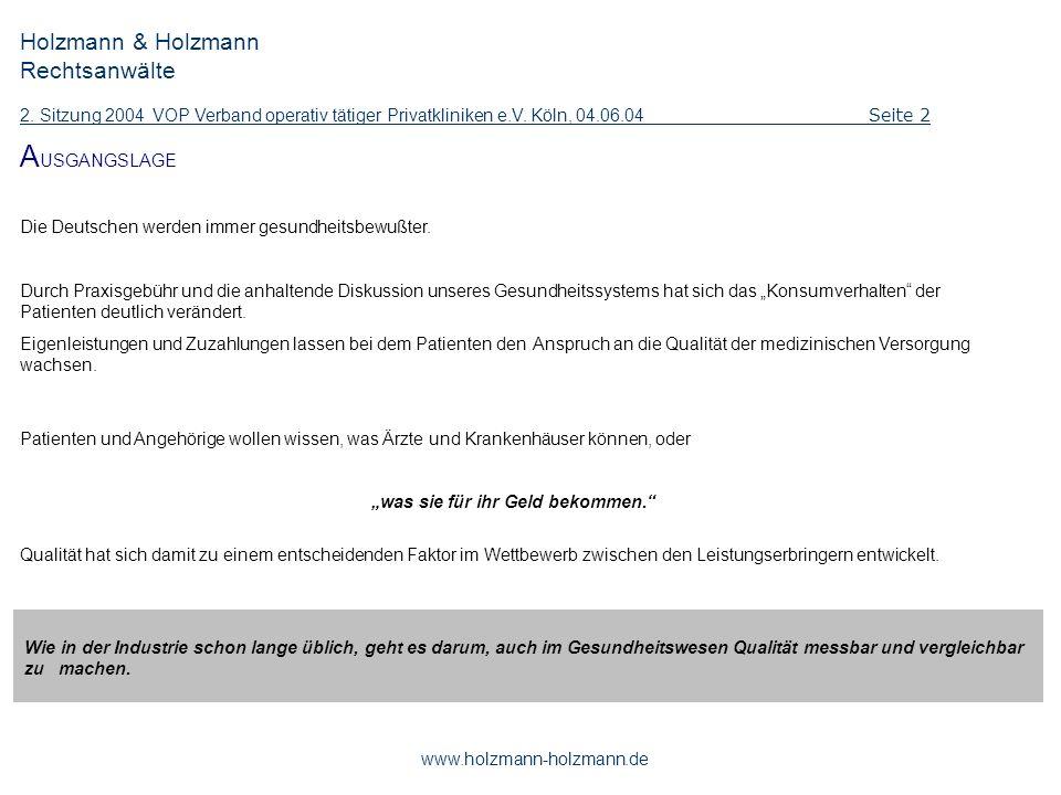 Holzmann & Holzmann Rechtsanwälte 2. Sitzung 2004 VOP Verband operativ tätiger Privatkliniken e.V. Köln, 04.06.04 Seite 2 www.holzmann-holzmann.de A U