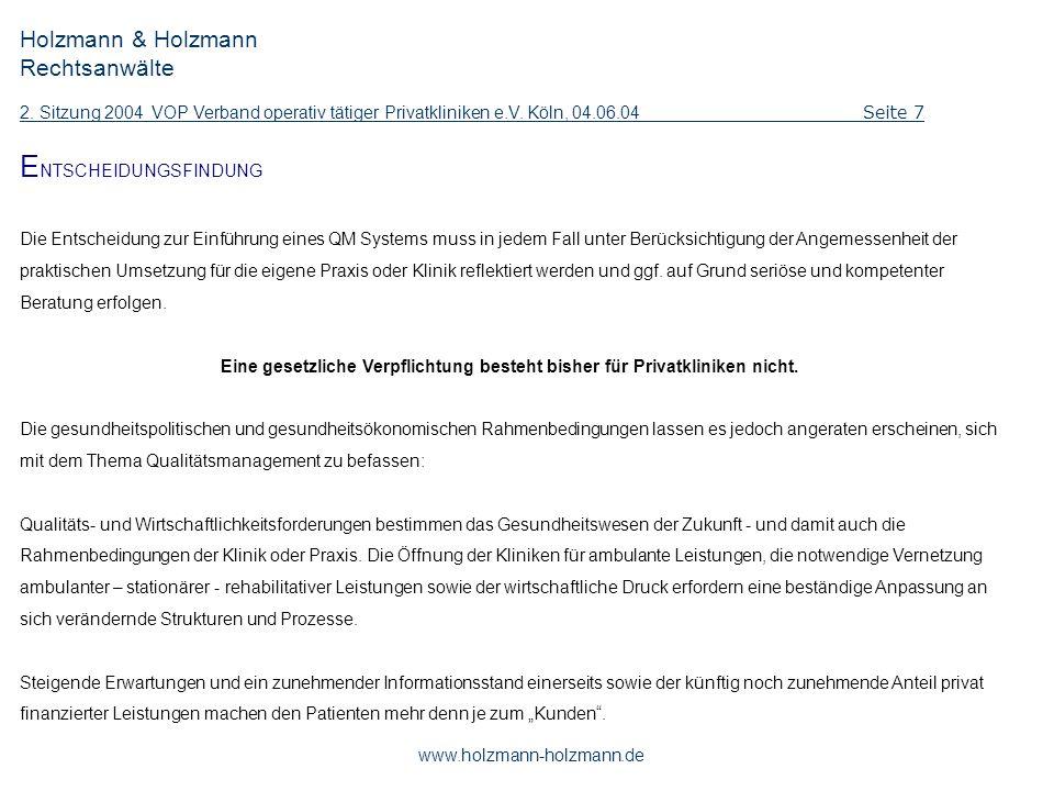 Holzmann & Holzmann Rechtsanwälte 2. Sitzung 2004 VOP Verband operativ tätiger Privatkliniken e.V. Köln, 04.06.04 Seite 7 www.holzmann-holzmann.de E N