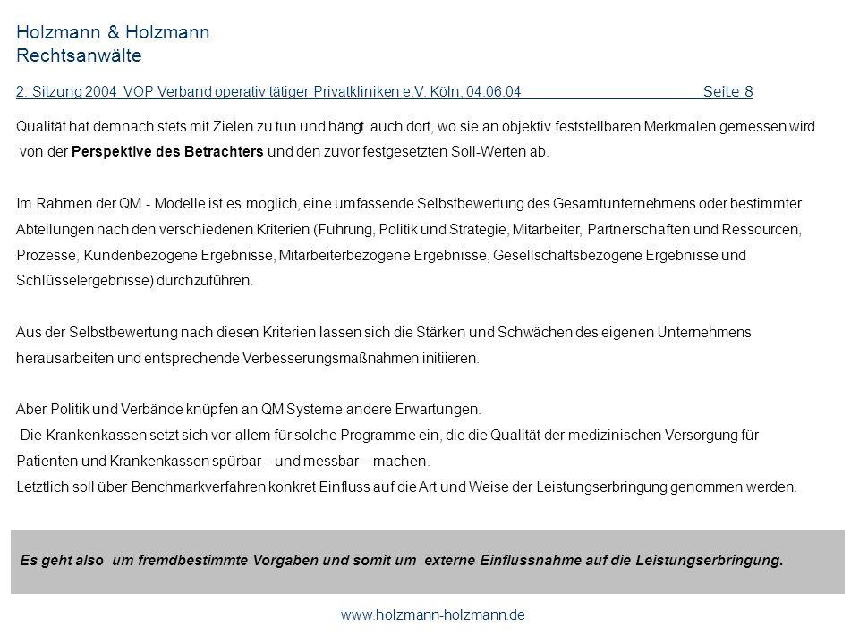 Holzmann & Holzmann Rechtsanwälte 2. Sitzung 2004 VOP Verband operativ tätiger Privatkliniken e.V. Köln, 04.06.04 Seite 8 www.holzmann-holzmann.de Qua