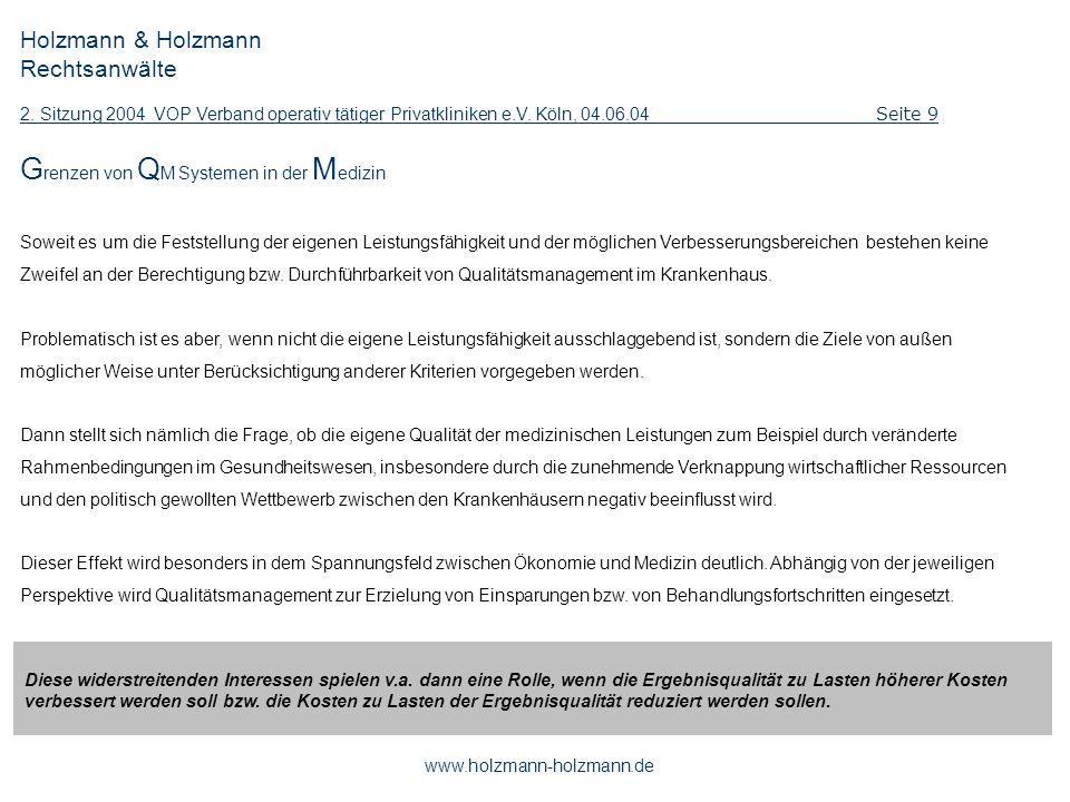 Holzmann & Holzmann Rechtsanwälte 2. Sitzung 2004 VOP Verband operativ tätiger Privatkliniken e.V. Köln, 04.06.04 Seite 9 www.holzmann-holzmann.de G r