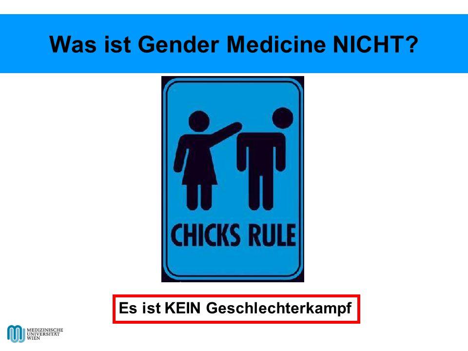 Was ist Gender Medicine NICHT? Es ist KEIN Geschlechterkampf