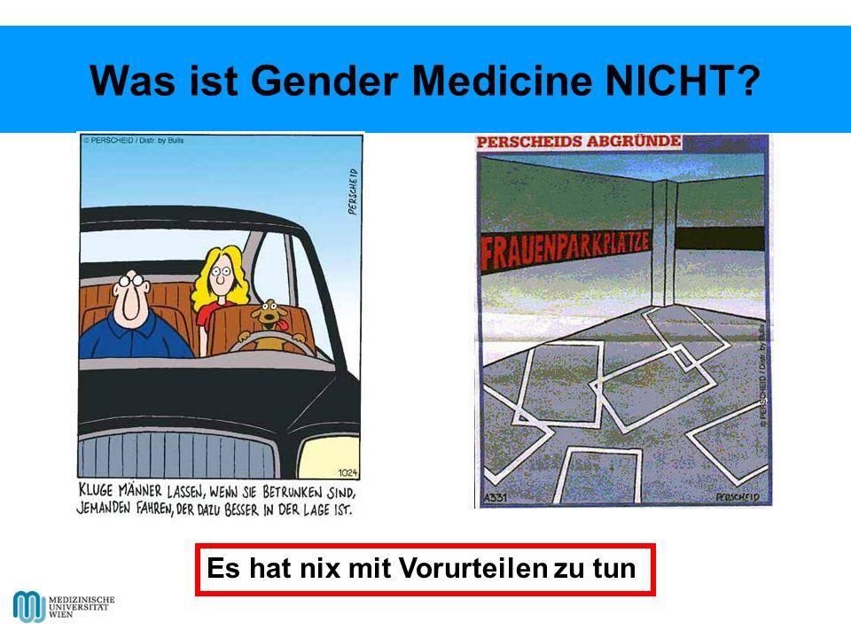 Was ist Gender Medicine NICHT? Es hat nix mit Vorurteilen zu tun