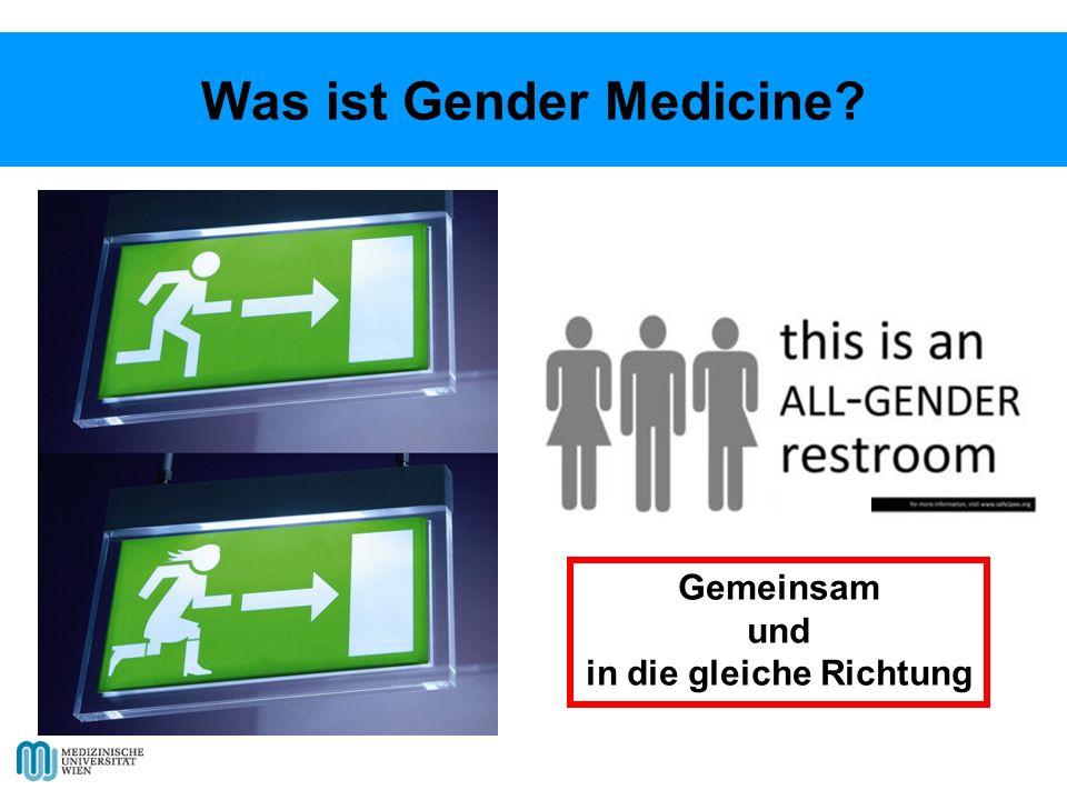 Was ist Gender Medicine? Gemeinsam und in die gleiche Richtung