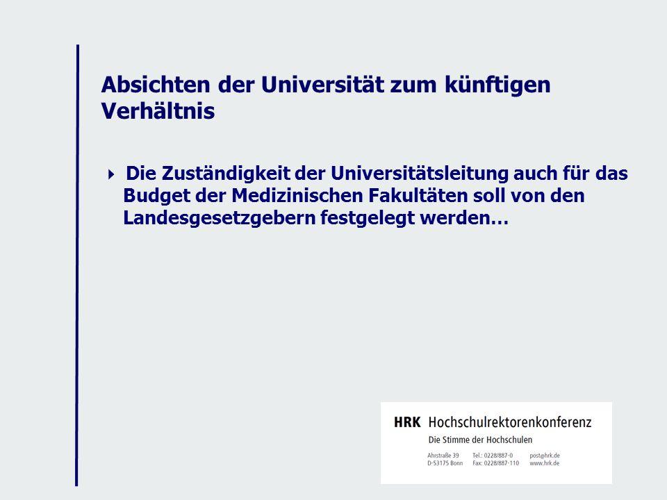 Absichten der Universität zum künftigen Verhältnis Die Zuständigkeit der Universitätsleitung auch für das Budget der Medizinischen Fakultäten soll von den Landesgesetzgebern festgelegt werden…