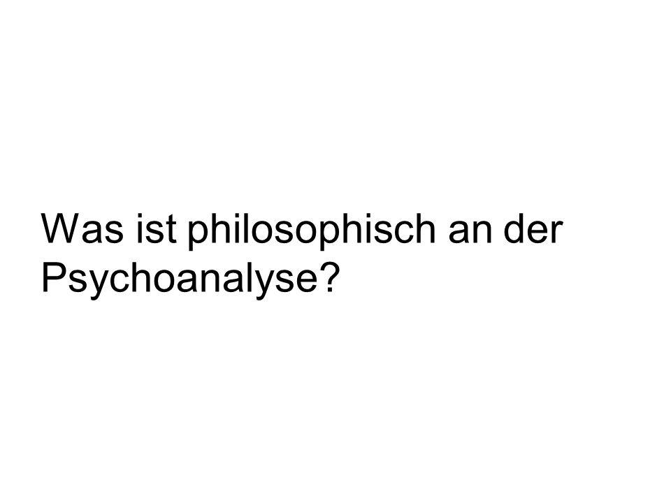 Was ist philosophisch an der Psychoanalyse?