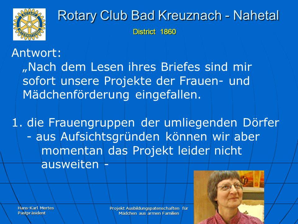 Hans-Karl Mertes Pastpräsident Projekt Ausbildungspatenschaften für Mädchen aus armen Familien Rotary Club Bad Kreuznach - Nahetal District 1860 Rotary Club Bad Kreuznach - Nahetal District 1860 2.