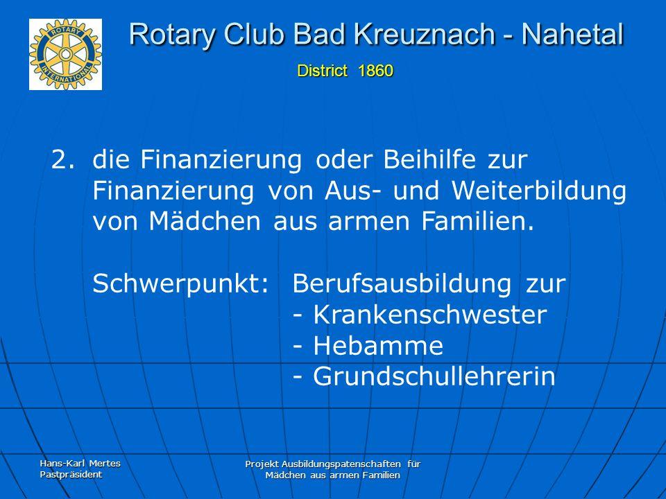 Hans-Karl Mertes Pastpräsident Projekt Ausbildungspatenschaften für Mädchen aus armen Familien Rotary Club Bad Kreuznach - Nahetal District 1860 Rotary Club Bad Kreuznach - Nahetal District 1860 3.