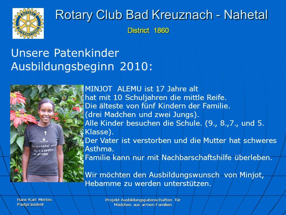Hans-Karl Mertes Pastpräsident Projekt Ausbildungspatenschaften für Mädchen aus armen Familien Rotary Club Bad Kreuznach - Nahetal District 1860 Rotary Club Bad Kreuznach - Nahetal District 1860 Für Schwester Dr.