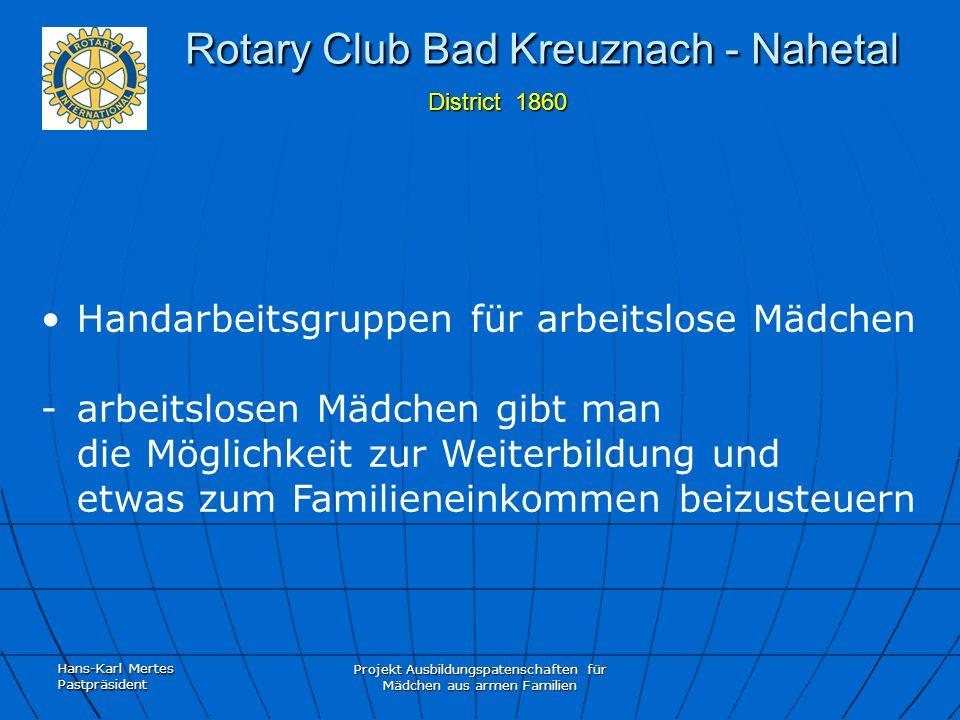 Hans-Karl Mertes Pastpräsident Projekt Ausbildungspatenschaften für Mädchen aus armen Familien Rotary Club Bad Kreuznach - Nahetal District 1860 Rotary Club Bad Kreuznach - Nahetal District 1860 Unser Pastpräsident Laux kennt Dr.