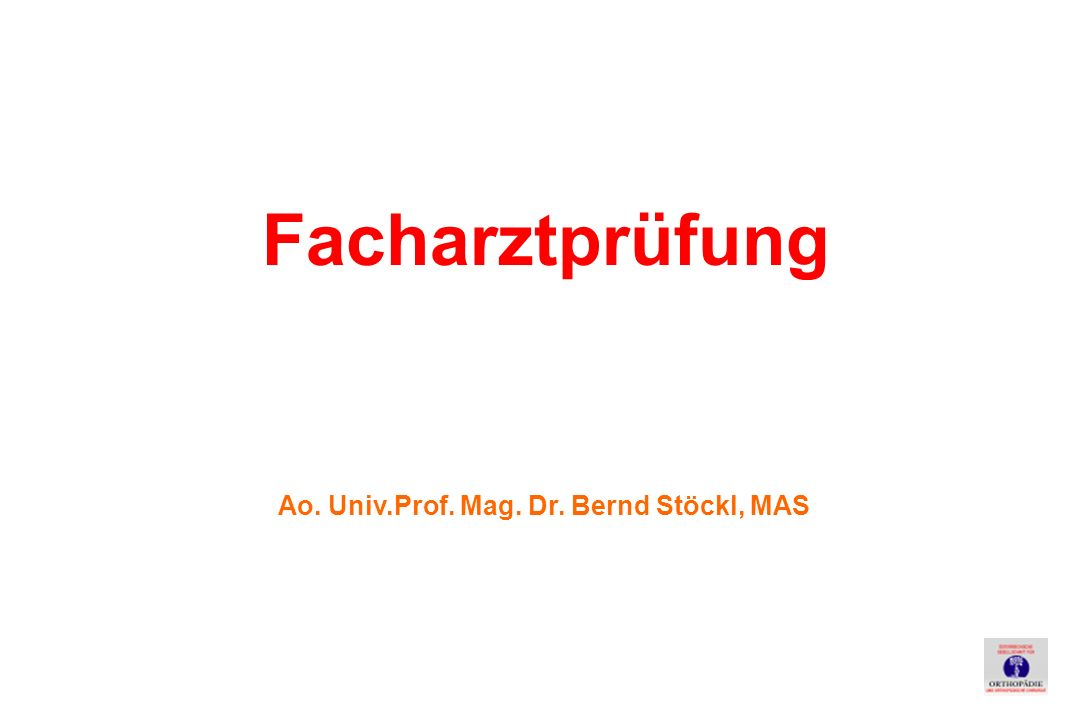 Facharztprüfung Ao. Univ.Prof. Mag. Dr. Bernd Stöckl, MAS