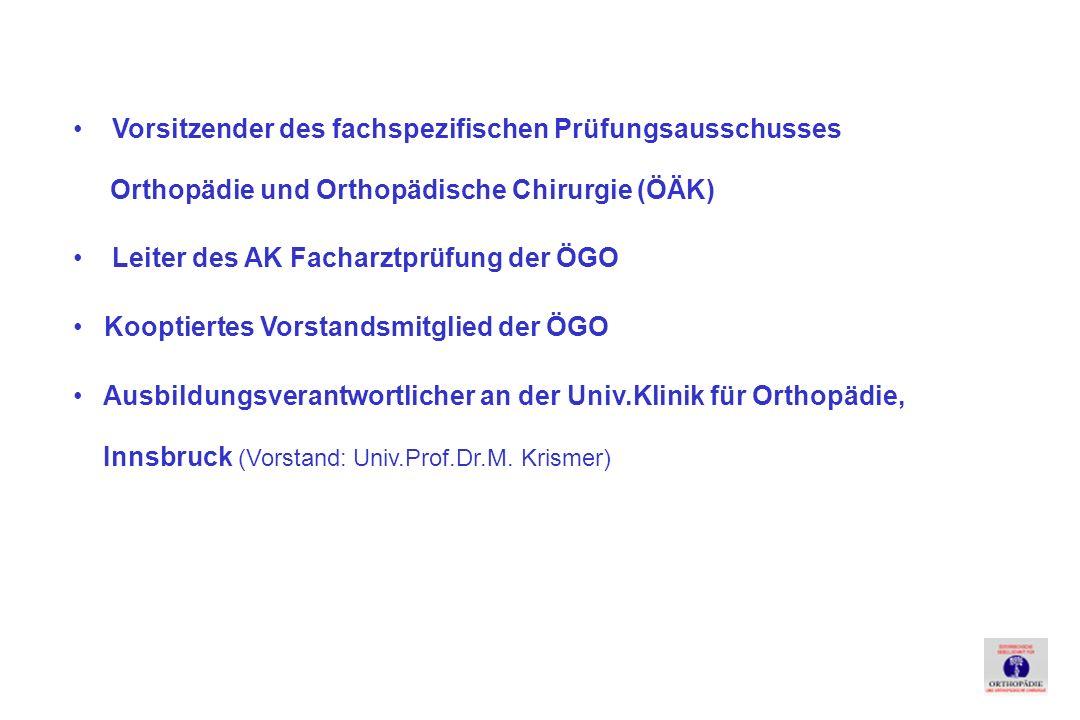 Vorsitzender des fachspezifischen Prüfungsausschusses Orthopädie und Orthopädische Chirurgie (ÖÄK) Leiter des AK Facharztprüfung der ÖGO Kooptiertes Vorstandsmitglied der ÖGO Ausbildungsverantwortlicher an der Univ.Klinik für Orthopädie, Innsbruck (Vorstand: Univ.Prof.Dr.M.