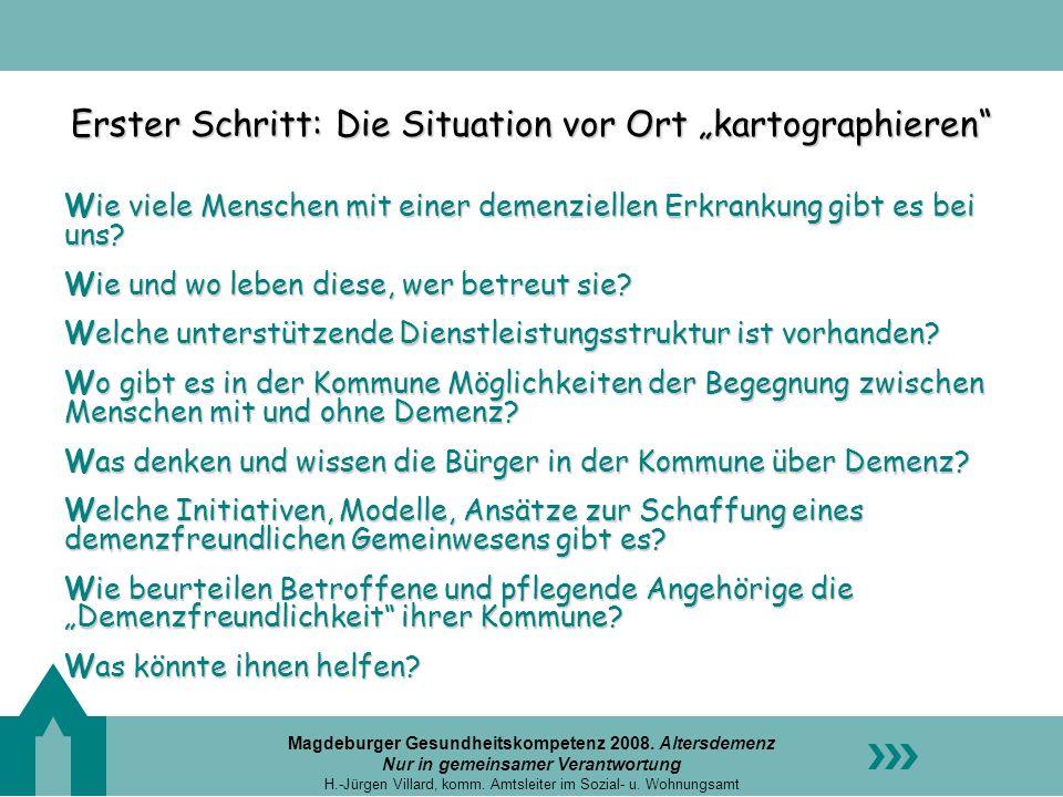 Magdeburger Gesundheitskompetenz 2008. Altersdemenz Nur in gemeinsamer Verantwortung H.-Jürgen Villard, komm. Amtsleiter im Sozial- u. Wohnungsamt Ers