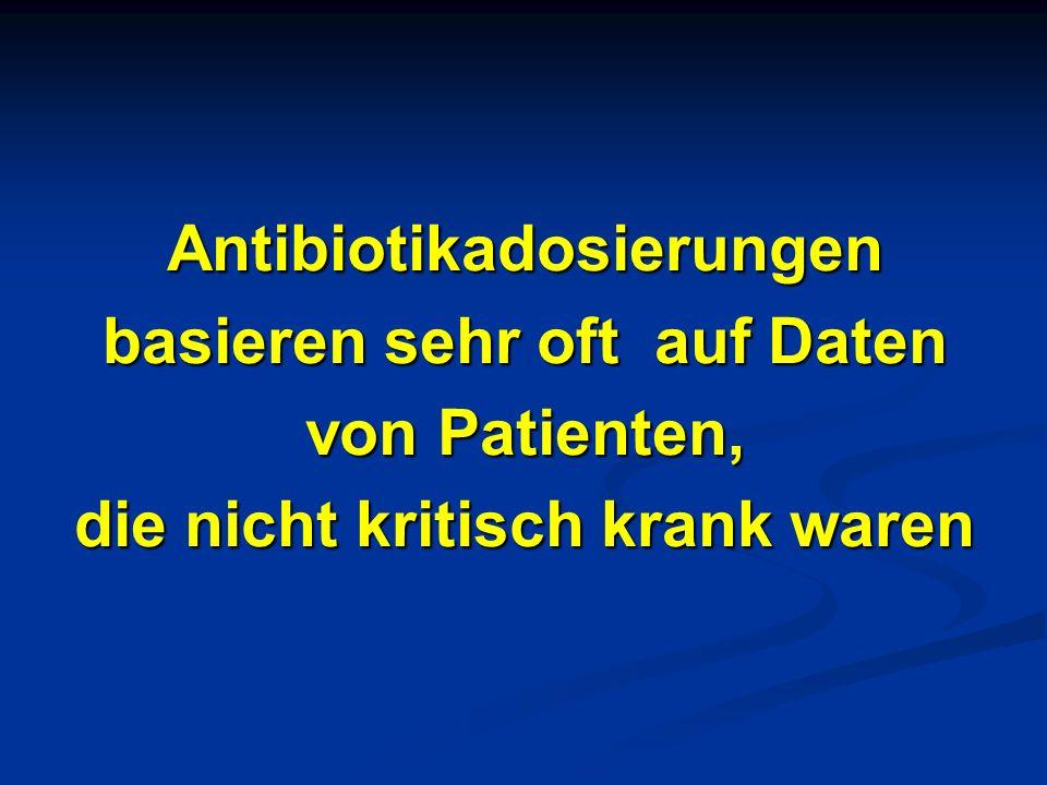 Antibiotikadosierungen basieren sehr oft auf Daten von Patienten, die nicht kritisch krank waren