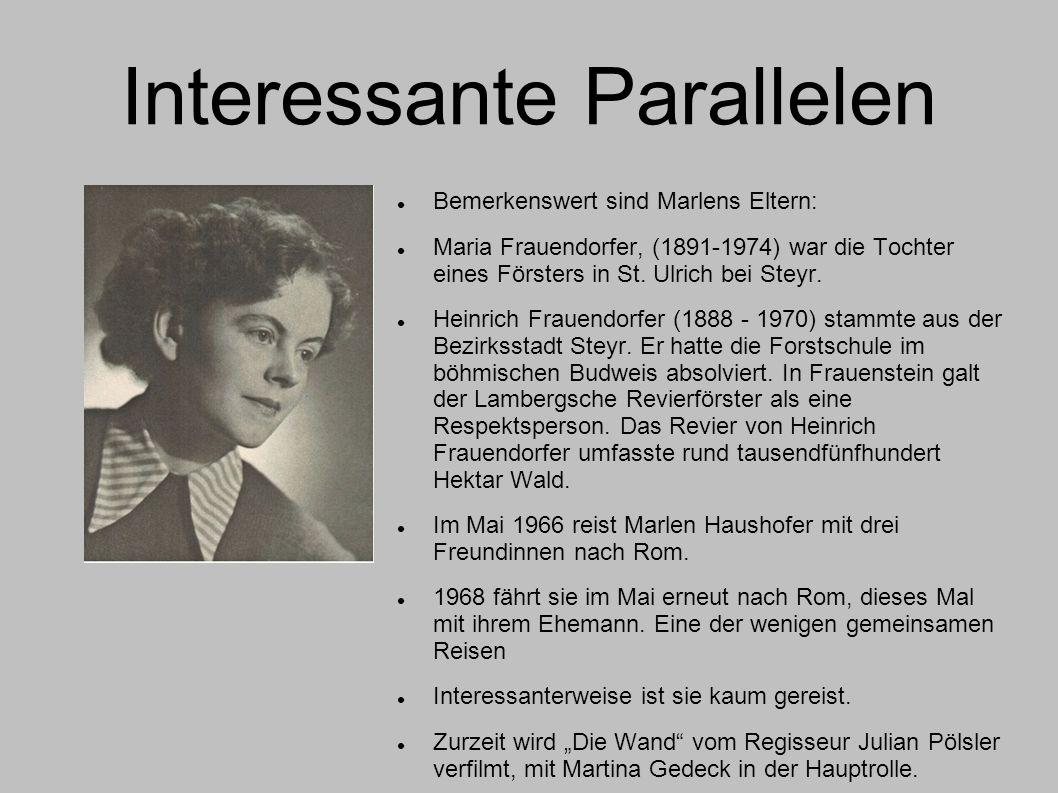 Interessante Parallelen Bemerkenswert sind Marlens Eltern: Maria Frauendorfer, (1891-1974) war die Tochter eines Försters in St. Ulrich bei Steyr. Hei
