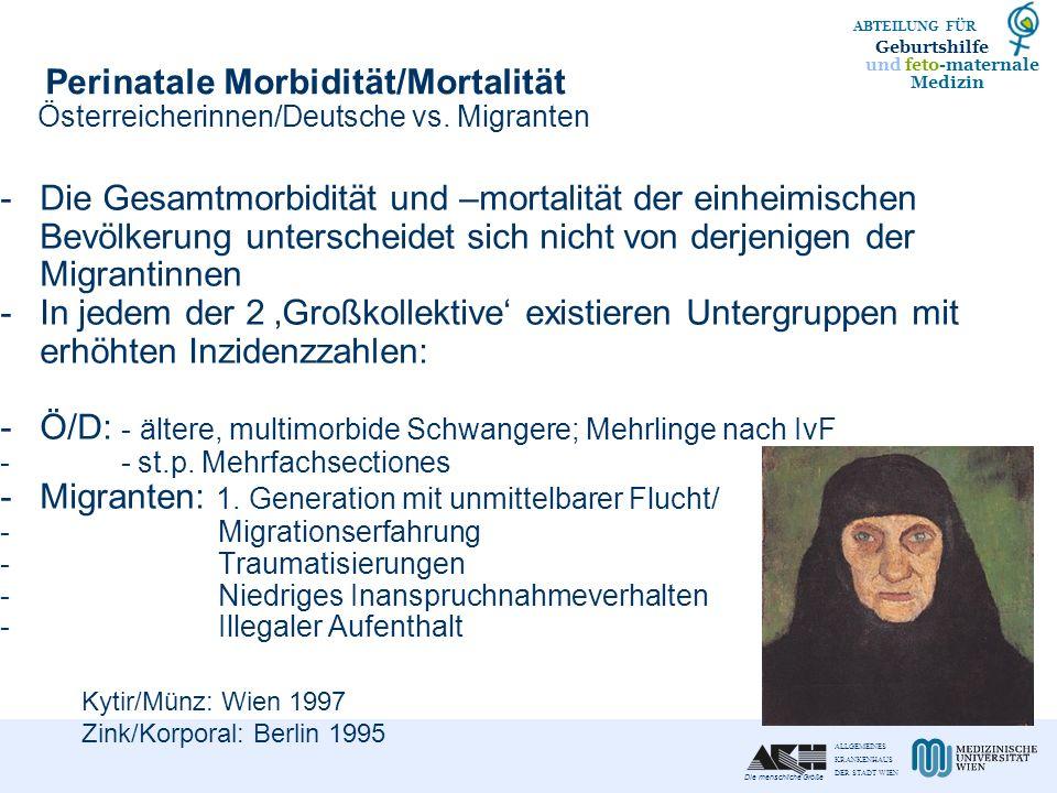 ALLGEMEINES KRANKENHAUS DER STADT WIEN Die menschliche Größe und feto-maternale Medizin ABTEILUNG FÜR Geburtshilfe Perinatale Morbidität/Mortalität Ös