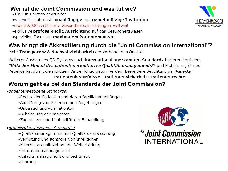 Wer ist die Joint Commission und was tut sie? 1951 in Chicago gegründet weltweit erfahrenste unabhängige und gemeinnützige Institution über 20.000 zer