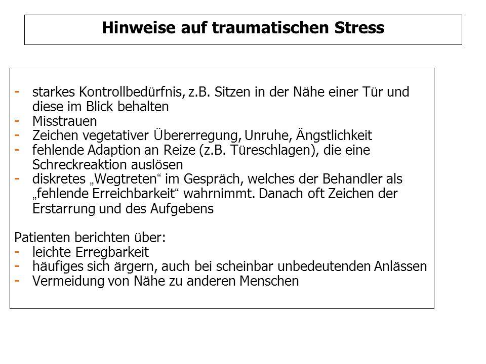 Hinweise auf traumatischen Stress - starkes Kontrollbed ü rfnis, z.B.
