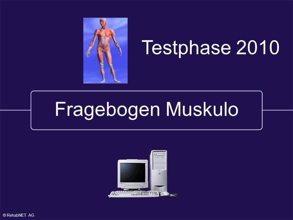 © RehabNET AG Fragebogen Muskulo Testphase 2010