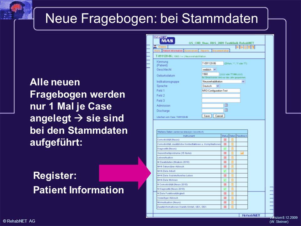 © RehabNET AG Version 8.12.2009 (W. Steiner) Änderungen: nur Neuro New Case