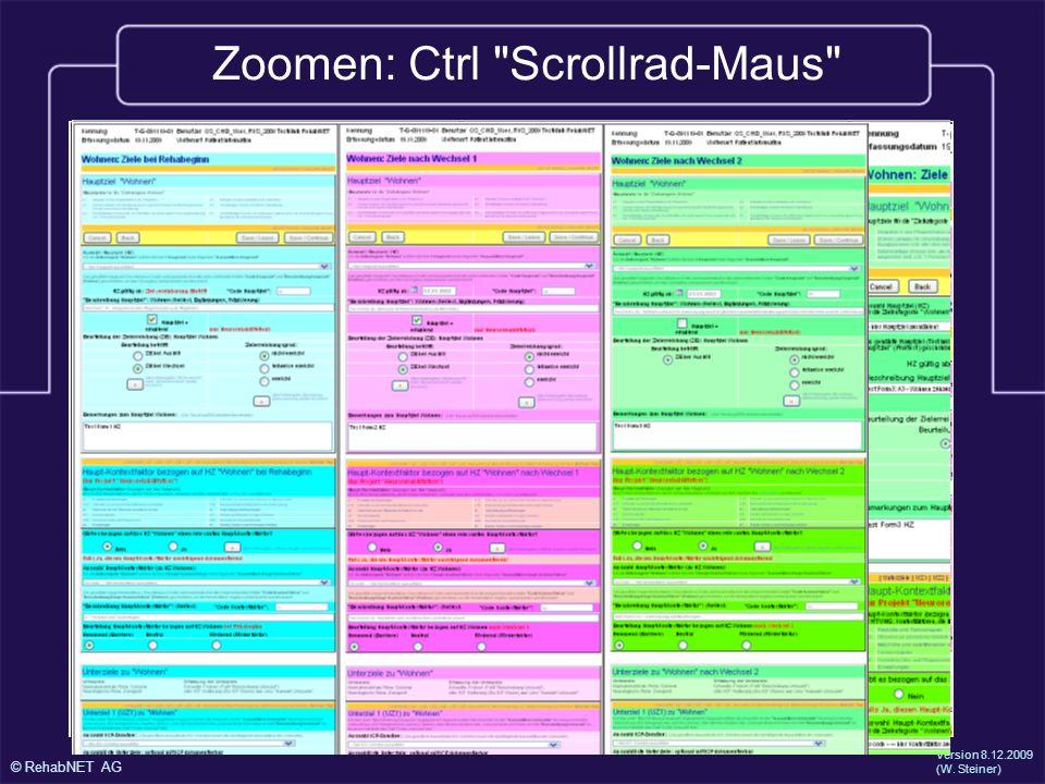 © RehabNET AG Version 8.12.2009 (W. Steiner) Zoomen: Ctrl Scrollrad-Maus