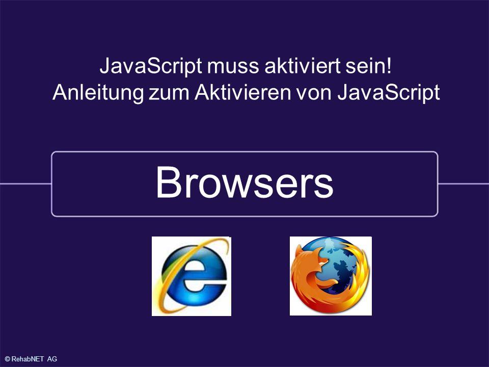 © RehabNET AG Browsers JavaScript muss aktiviert sein! Anleitung zum Aktivieren von JavaScript