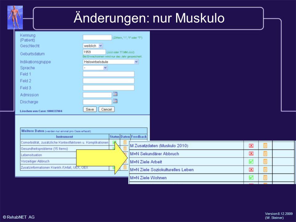 © RehabNET AG Version 8.12.2009 (W. Steiner) Änderungen: nur Muskulo