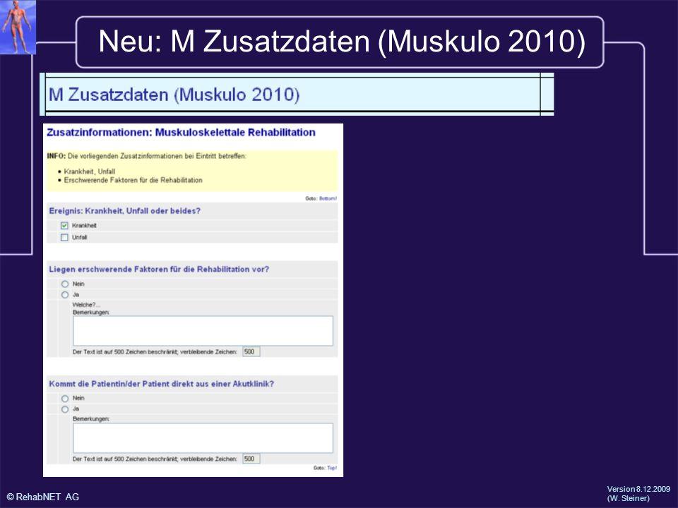 © RehabNET AG Version 8.12.2009 (W. Steiner) Neu: M Zusatzdaten (Muskulo 2010)