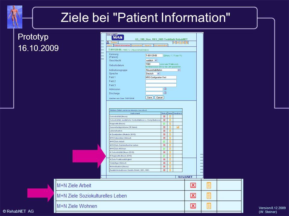 © RehabNET AG Version 8.12.2009 (W. Steiner) Ziele bei Patient Information Prototyp 16.10.2009