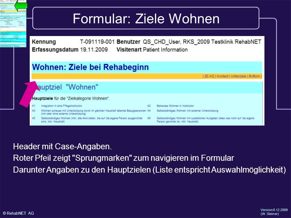 © RehabNET AG Version 8.12.2009 (W.Steiner) Formular: Ziele Wohnen Header mit Case-Angaben.