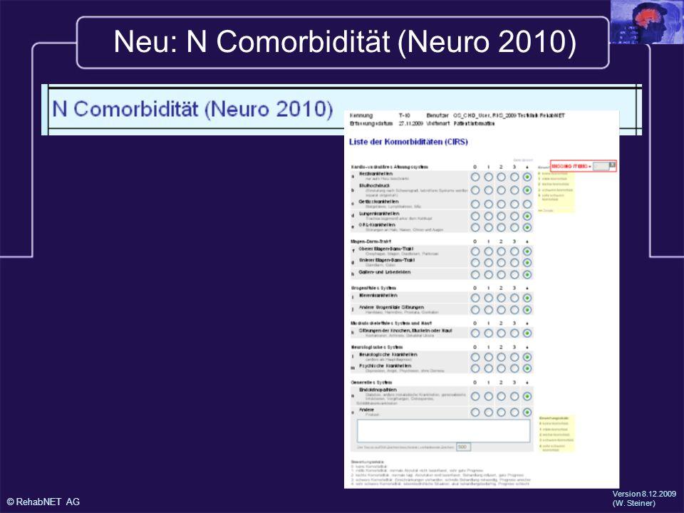 © RehabNET AG Version 8.12.2009 (W. Steiner) Neu: N Comorbidität (Neuro 2010)