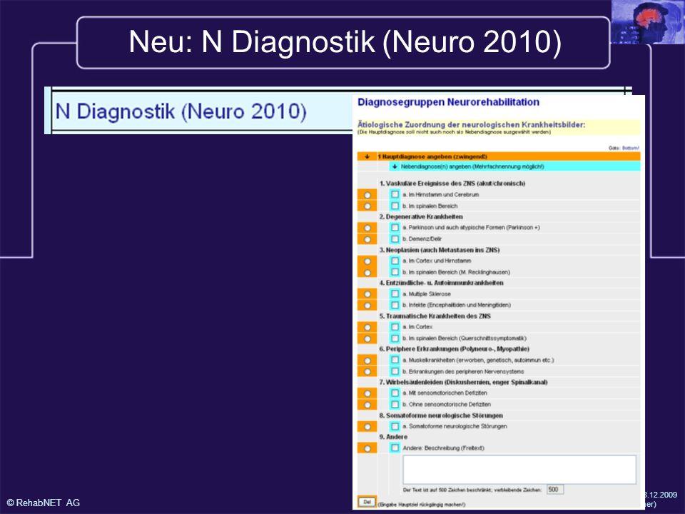 © RehabNET AG Version 8.12.2009 (W. Steiner) Neu: M+N Sekundärer Abbruch