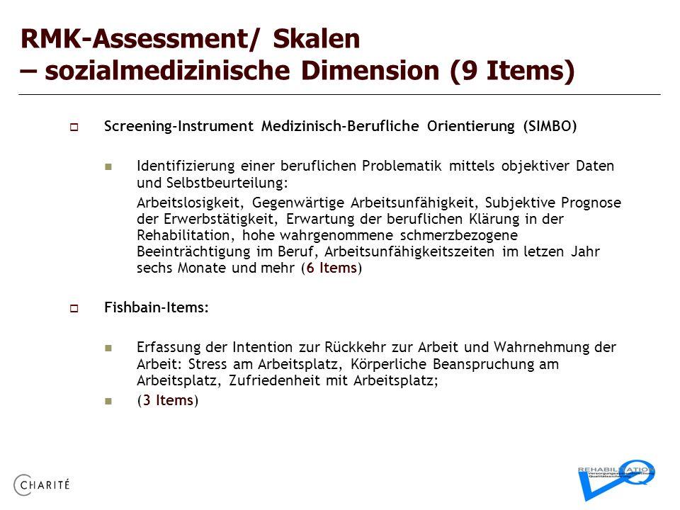 RMK-Assessment/ Skalen – sozialmedizinische Dimension (9 Items) Screening-Instrument Medizinisch-Berufliche Orientierung (SIMBO) Identifizierung einer