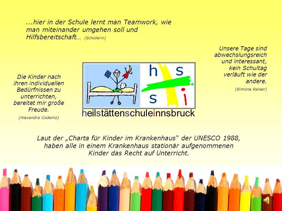 heilstättenschuleinnsbruck Unsere Schule Seit 1952 Unterricht an der Klinik in Innsbruck Sonderschule mit eigenständigem Status an Kliniken Unterricht aller Schulstufen und Schulsparten des Pflichtschulbereiches Aufenthaltsdauer abhängig von Beschwerden und Behandlungsformen