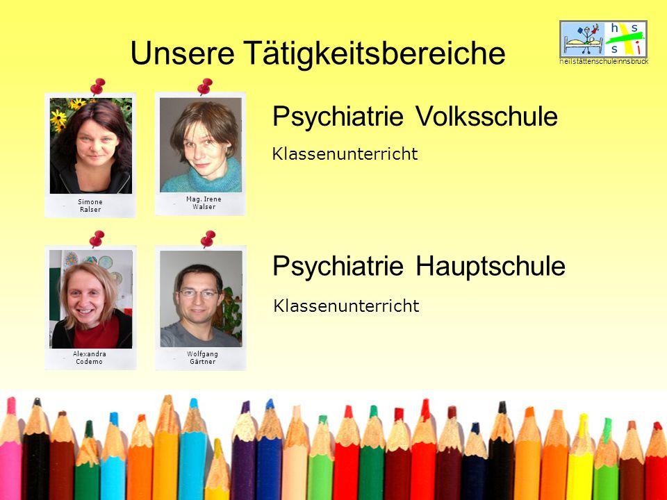 heilstättenschuleinnsbruck Unsere Tätigkeitsbereiche Klassenunterricht Psychiatrie Volksschule Psychiatrie Hauptschule Klassenunterricht Wolfgang Gärtner Mag.