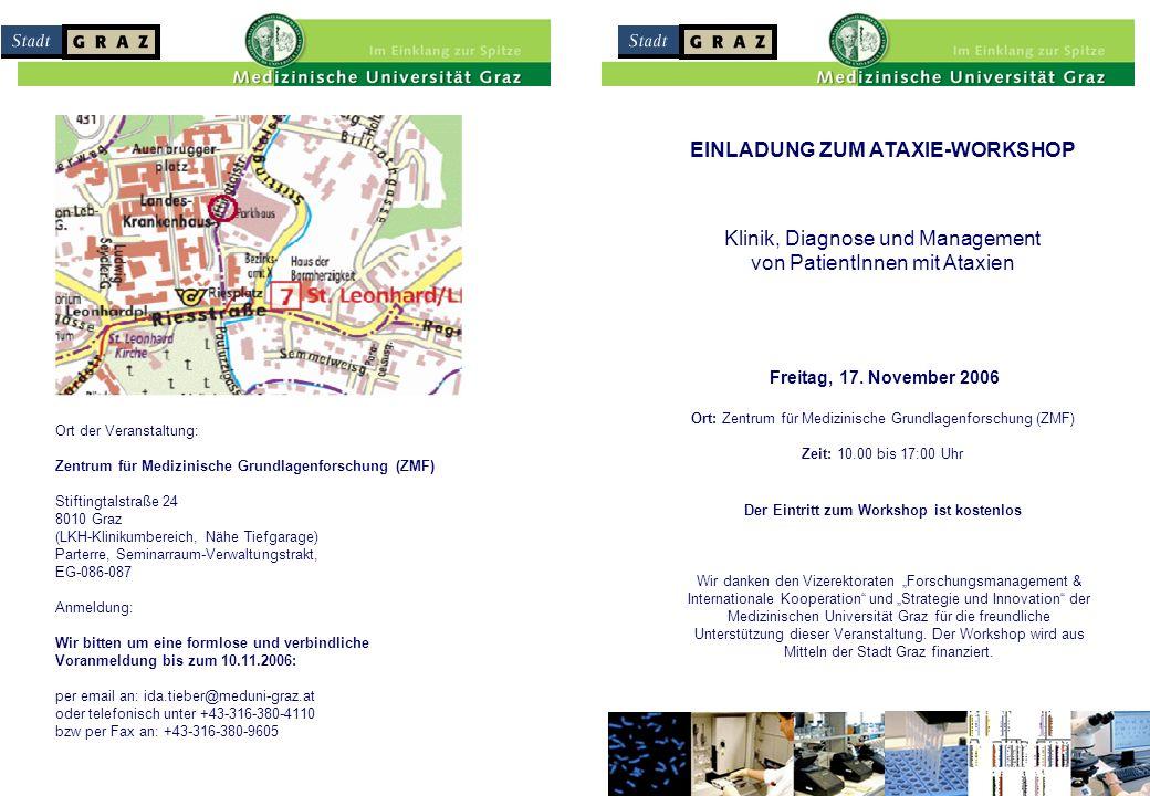 EINLADUNG ZUM ATAXIE-WORKSHOP Klinik, Diagnose und Management von PatientInnen mit Ataxien Freitag, 17.