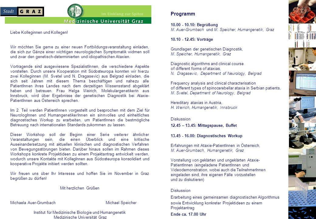 Programm 10.00 - 10.10: Begrüßung M. Auer-Grumbach und M.