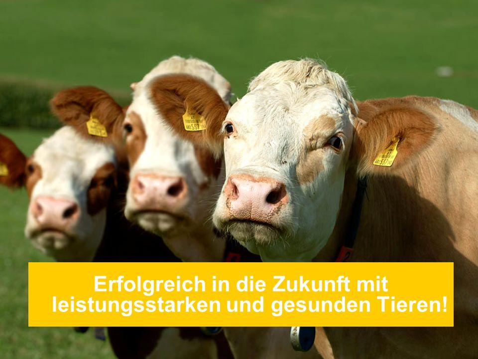 Erfolgreich in die Zukunft mit leistungsstarken und gesunden Tieren!