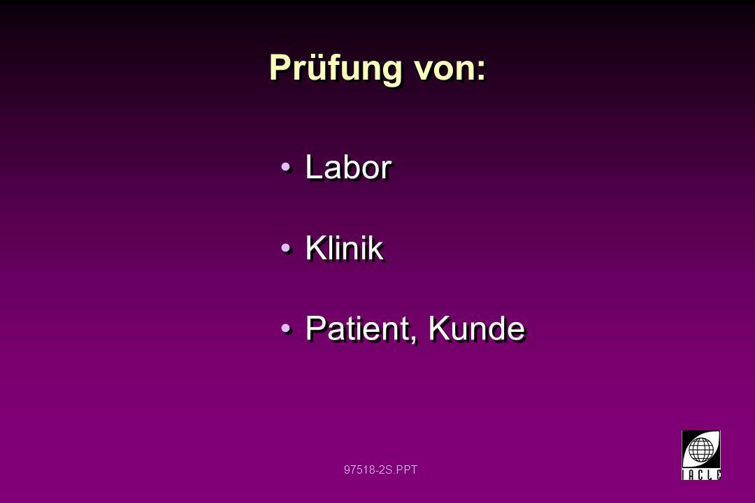 97518-2S.PPT Prüfung von: Labor Klinik Patient, Kunde Labor Klinik Patient, Kunde