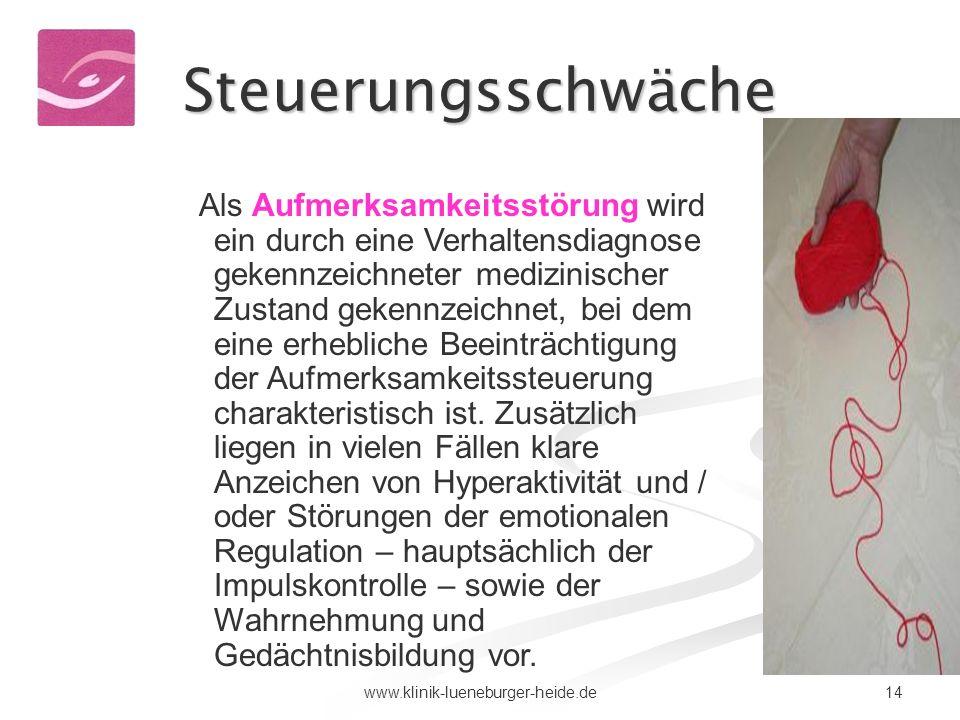 14www.klinik-lueneburger-heide.de Steuerungsschwäche ADHS Störung der Regulationsdynamik Als Aufmerksamkeitsstörung wird ein durch eine Verhaltensdiag
