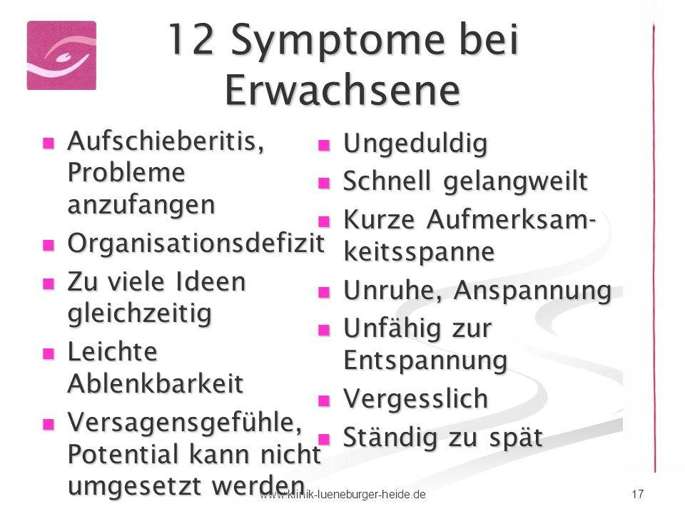 17www.klinik-lueneburger-heide.de 12 Symptome bei Erwachsene Aufschieberitis, Probleme anzufangen Aufschieberitis, Probleme anzufangen Organisationsde