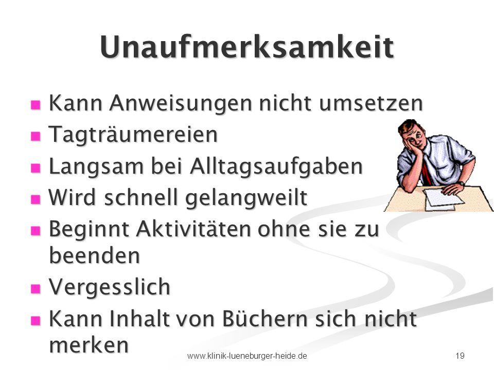 19www.klinik-lueneburger-heide.de Unaufmerksamkeit Kann Anweisungen nicht umsetzen Kann Anweisungen nicht umsetzen Tagträumereien Tagträumereien Langs