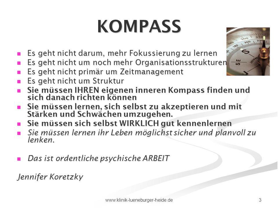 3www.klinik-lueneburger-heide.de KOMPASS Es geht nicht darum, mehr Fokussierung zu lernen Es geht nicht darum, mehr Fokussierung zu lernen Es geht nic