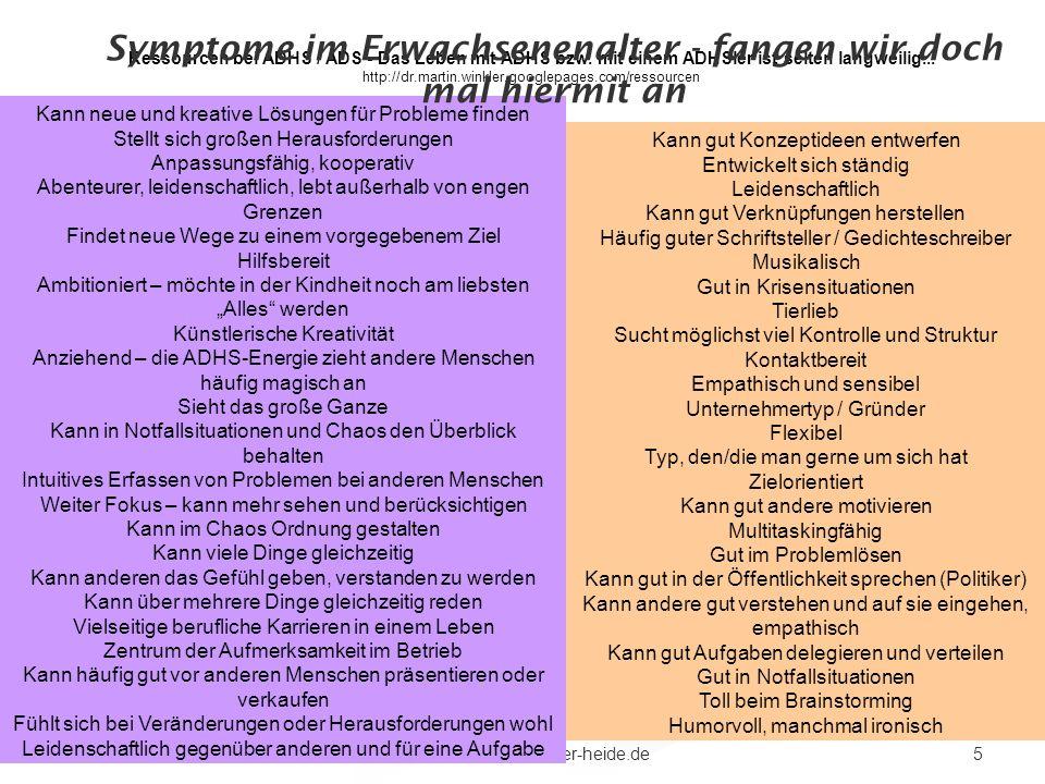 5www.klinik-lueneburger-heide.de Ressourcen bei ADHS / ADS - Das Leben mit ADHS bzw. mit einem ADHSler ist selten langweilig... http://dr.martin.winkl