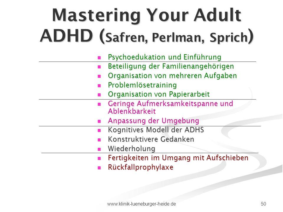 50www.klinik-lueneburger-heide.de Mastering Your Adult ADHD ( Safren, Perlman, Sprich ) Psychoedukation und Einführung Psychoedukation und Einführung