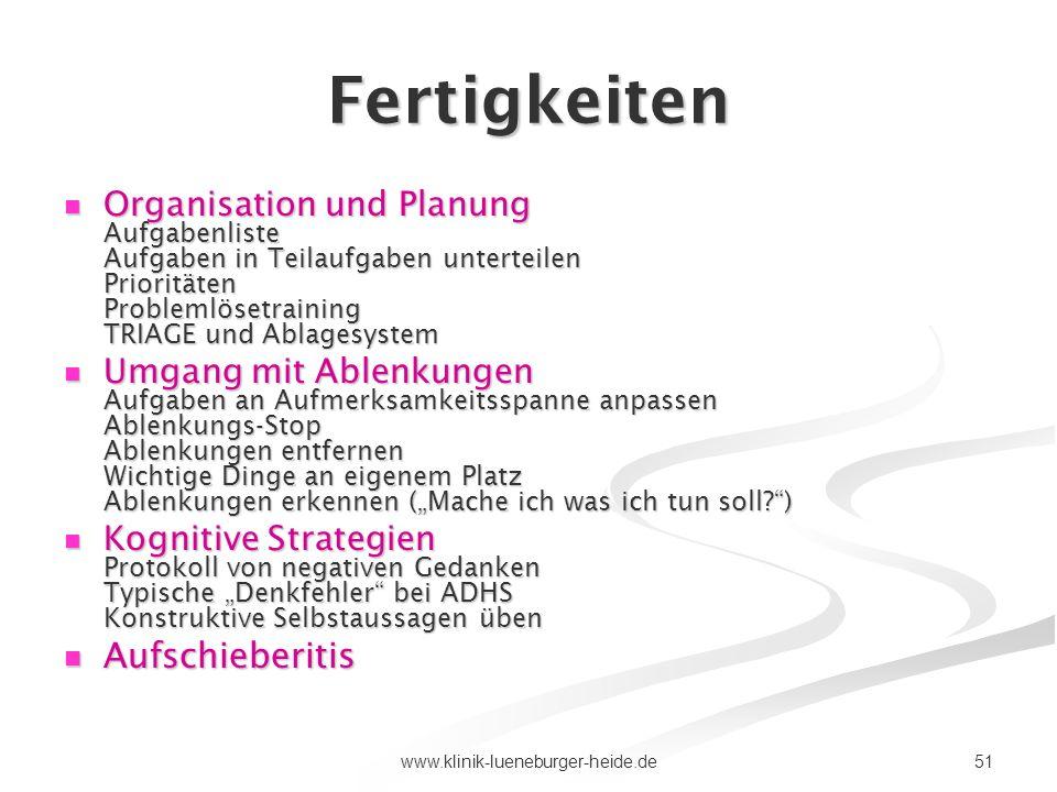 51www.klinik-lueneburger-heide.de Fertigkeiten Organisation und Planung Aufgabenliste Aufgaben in Teilaufgaben unterteilen Prioritäten Problemlösetrai