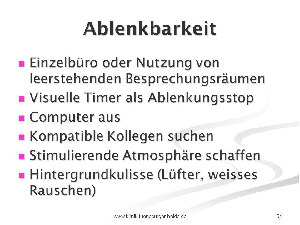 54www.klinik-lueneburger-heide.de Ablenkbarkeit Einzelbüro oder Nutzung von leerstehenden Besprechungsräumen Einzelbüro oder Nutzung von leerstehenden