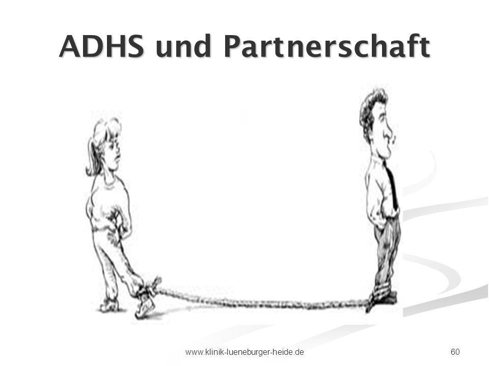 60www.klinik-lueneburger-heide.de ADHS und Partnerschaft