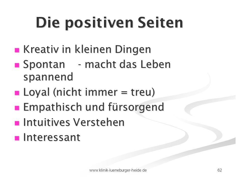 62www.klinik-lueneburger-heide.de Die positiven Seiten Kreativ in kleinen Dingen Kreativ in kleinen Dingen Spontan - macht das Leben spannend Spontan